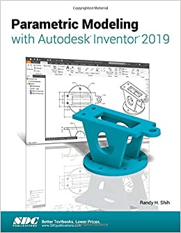 Buy Parametric Modeling With Autodesk Inventor 2019 Book
