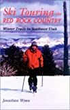 Ski Touring the Red Rock Country, Jonathan Guy Wynn, 0874807395