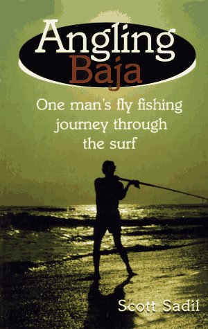 Angling Baja: One Man's Fly Fishing Journey Through the Surf