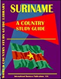 Suriname - A Country Study Guide, Global Investment and Business Center, Inc. Staff, 0739715585