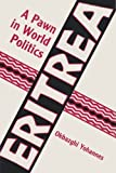 img - for Eritrea, a Pawn in World Politics by Okbazghi Yohannes (1991-02-01) book / textbook / text book