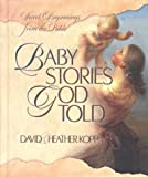 Baby Stories God Told, David Kopp and Heather Kopp, 1565078225
