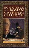 Scandals in the Roman Catholic Church 9781885928160