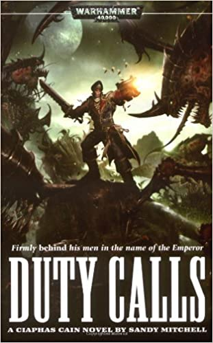 Book Duty Calls (Warhammer 40, 000: Ciaphas Cain) by Sandy Mitchell (8-May-2007) Mass Market