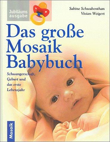 das-grosse-mosaik-babybuch-schwangerschaft-geburt-und-das-erste-lebensjahr