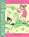 Sow and Grow: A Gardening Book for Children