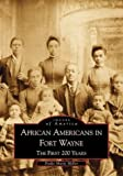 Front cover for the book African-Americans in Fort Wayne: The First 200 Years by Dodie Marie Miller