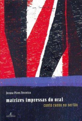 Matrizes Impressas do Oral. Conto Russo no Sertão