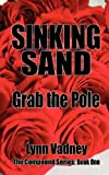 Sinking Sand; Grab the Pole, Lynn Vadney, 0983032769