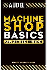 Audel Machine Shop Basics (Audel Technical Trades Series Book 8) Kindle Edition