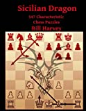 Sicilian Dragon: 547 Characteristic Chess Puzzles-Bill Harvey Robert Gamble