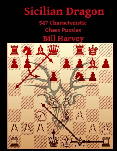 Dragon Chess (Sicilian Dragon: 547 Characteristic Chess Puzzles)