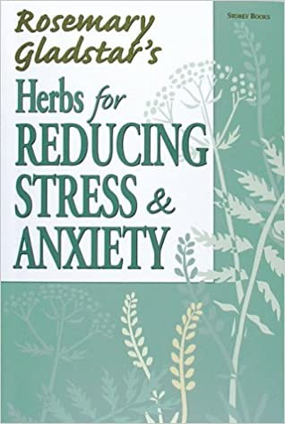 herbs for stress and anxiety gladstar rosemary