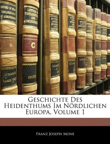 Download Geschichte des Heidenthums im nördlichen Europa, Erster Band (German Edition) ebook