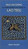 Hua hu ching : Les enseignements inconnus de Lao Tseu par Lao-tseu