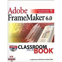 Framemaker 6.0 classroom in a book