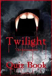 Twilight: The Interactive Quiz Book (The Twilight Series 1)