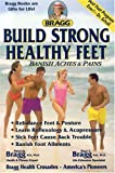Build Strong Healthy Feet, Paul C. Bragg and Patricia Bragg, 0877900779