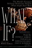 img - for What If?: The World's Foremost Military Historians Imagine What Might Have Been Paperback - September 1, 2000 book / textbook / text book