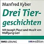Drei Tiergeschichten | Manfred Kyber