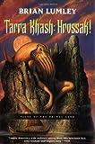 Tarra Khash: Hrossak!, Brian Lumley, 0765310759