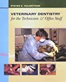 Veterinary Dentistry for the Technician and Office