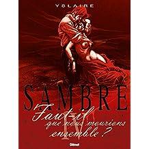Sambre - Tome 04: Faut-il que nous mourions ensemble ? (French Edition)