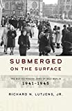 Submerged on the Surface: The Not-So-Hidden Jews of Nazi Berlin, 1941-1945