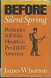 Before Silent Spring, James C. Whorton, 0691081395