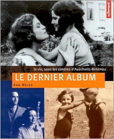 Livre gratuits Le Dernier Album : La Vie, sous les cendres d'Auschwitz-Birkenau epub pdf