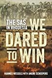 #4: We Dared to Win: The SAS in Rhodesia