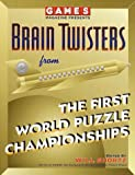 Games Magazine Presents Brain Twisters from the First World Puzzle Championships, Will Shortz, 0812921461