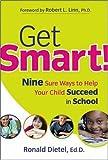 Get Smart!  Nine Sure Ways to Help Your Child Succeed in School