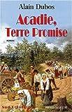 "Afficher ""Acadie, terre promise"""