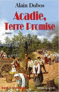 "Afficher ""Acadie, terre promise"""