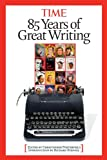 85 Years of Great Writing, Time Magazine Editors, 1603200185
