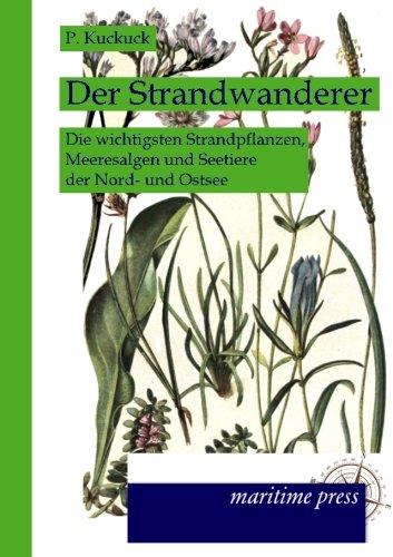 Download Der Strandwanderer: Die wichtigsten Strandpflanzen, Meeresalgen und Seetiere der Nord- und Ostsee (German Edition) pdf epub