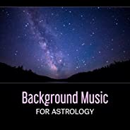 Background Music for Astrology – Reading the Stars, Music for the Night, Watching the Sky, Soothing New Age Music, Calming S