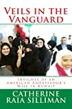 Veils in the Vanguard: Insights of an American Ambassadors Wife in Kuwait