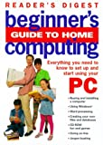 Reader's Digest Beginner's Guide to Home Computing, Reader's Digest Editors, 0762101024