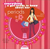 img - for Everything a Girl Needs to Know about Her Periods book / textbook / text book