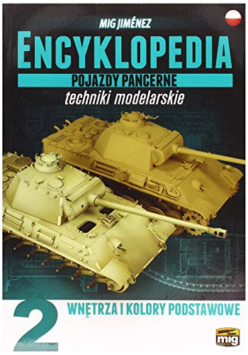 AMMO MIG-6201 Encyclopedia of Armour Modelling Techniques Vol. 2 - Interiors and Base Colour Polish, Multicolour (Encyclopedia Of Armour Modelling Techniques Vol 2)