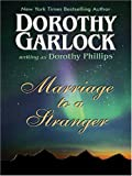 Marriage to a Stranger, Dorothy Garlock and Dorothy Phillips, 0786290501