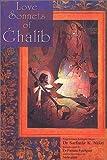 Love Sonnets of Ghalib, Sarfaraz Niazi, 0971474605