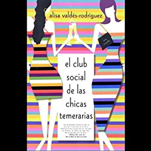 El Club de las Chicas Temeraria (Texto Completo) [The Dirty Girls' Club] Audiobook