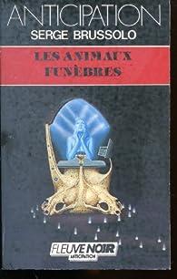 Les animaux funèbres par Serge Brussolo