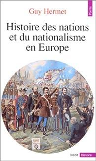 Histoire des nations de l'Europe par Guy Hermet