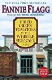 Fried Green Tomatoes at the Whistle Stop Cafe: A Novel