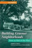 Building Greener Neighborhoods : Trees As Part of the Plan, Petit, Jack and Bassert, Debra L., 0867184469