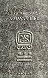 A Mayan Life, Gaspar P. González, 1886502013